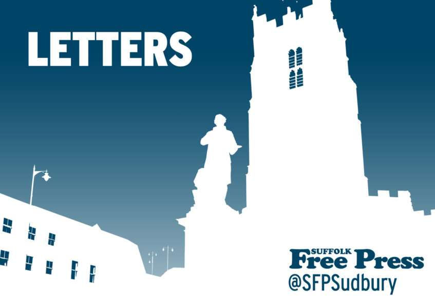 Latest letters from the Suffolk Free Press, suffolkfreepress.co.uk, @sfpsudbury on Twitter