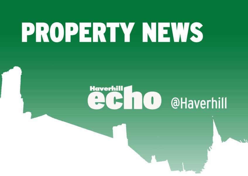 Latest property news from the Haverhill Echo, haverhillecho.co.uk, @haverhill on Twitter