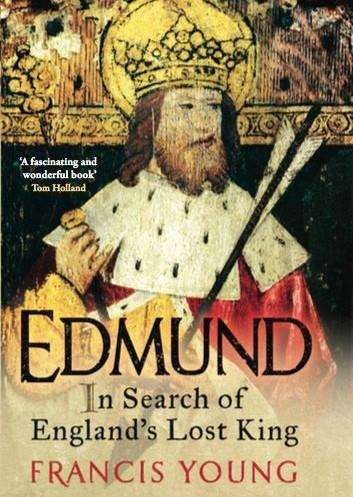 Edmund In Search of England's Lost King