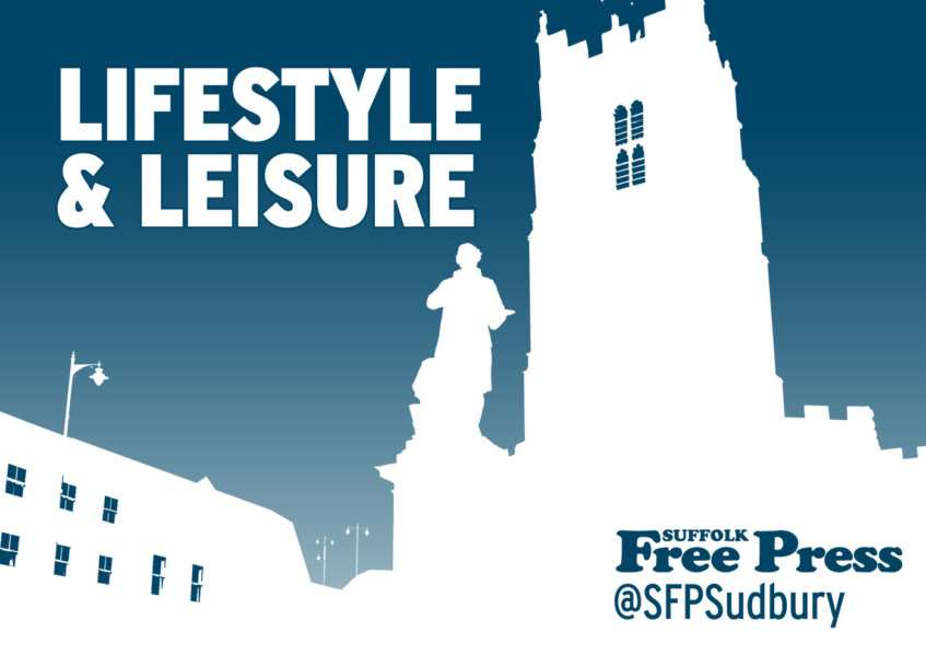 Latest lifestyle and leisure news from the Suffolk Free Press, suffolkfreepress.co.uk, @sfpsudbury on Twitter
